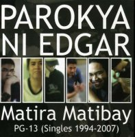 Parokya Ni Edgar/Matira Matibay PG-13 (Singles 1994-2007)CD