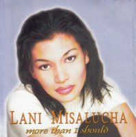 Lani Misalucha / More Than I Should