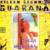 Eileen Sison e Guarana / Musica Brasileira