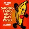 DJ DEEMO / Saging Lang Ang May Puso