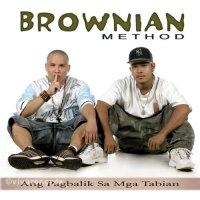 Brownian Method / Ang Pagbabalik Sa Mga Tabian