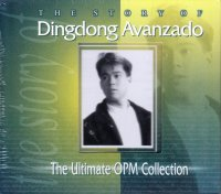 Dingdong Avanzado / The Story Of Dingdong Avanzado (The Ultimate OPM Collection)