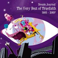 Truefaith / Dream Journal (The Very Best Of Truefaith) 1993-2007 2disc