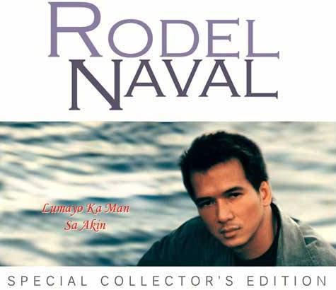 Rodel Naval / Lumayo Ka Man Sa Aking (Special Collectors Edition)