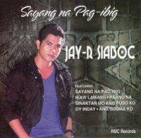 Jay R Siaboc / Sayang Na Pag-Ibig