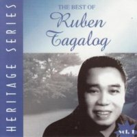 Ruben Tagalog / The Best of Ruben Tagalog Heritage Series vol.1