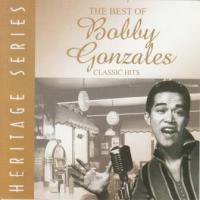 Bobby Gonzales / The Best of Bobby Gonzales Heritage Series