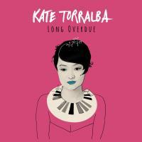 KATE TORRALBA / LONG OVERDUE