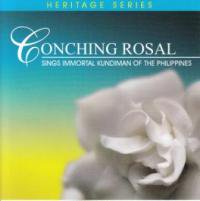 Conching Rosal / Sings Immortal Kundiman of the Philippines