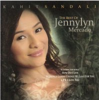 Jennylyn Mercado / Kahit Sandali (the best of Jennylyn Mercado)