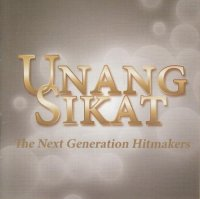 V.A / Unang Sikat (the next generation hitmakers)