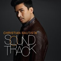 クリスチャン・バウティスタ (Christian Bautista) / Sound Track repackaged