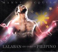 マニー・パッキャオ (Manny Pacquiao) / Laban Ako Para Sa Pilipino 2015年GMA records