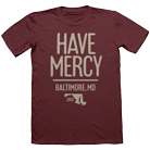 Have Mercy - Baltimore (Maroon) [入荷予約商品]