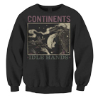 Continents - Idle Hands (Sweat) [入荷予約商品]