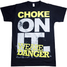We Are Danger - Choke On It
