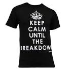 Mosh It Up Clothing - Keep Calm Until The Breakdown (Black) [入荷予約商品]