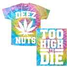 Deez Nuts - Too High (Tie Dye) [入荷予約商品]