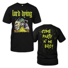 Lord Dying - Come Party At Me Bro! [入荷予約商品]