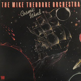 MIKE THEODORE ORCHESTRA - COSMIC WIND - LP (WESTBOUND)
