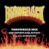 BRINGBACK THROWBACK MIX by DJ MEDICINE