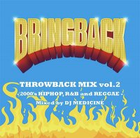 BRINGBACK THROWBACK MIX Vol.2 by DJ MEDICINE