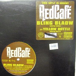 Red Cafe - Bling Blaow / Yellow Bottle (Capitol Records - Y 0946 3 38229 1 7)(2005)