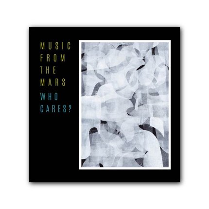 MUSIC FROM THE MARS_ 『WHO CARES?』7 INCH RECORD + CD