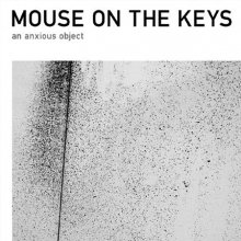 mouse on the keys 『an anxious object』CD
