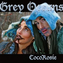 CocoRosie『Grey Oceans』CD