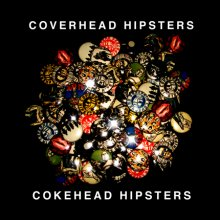 COKEHEAD HIPSTERS『COVERHEAD HIPSTERS』CD