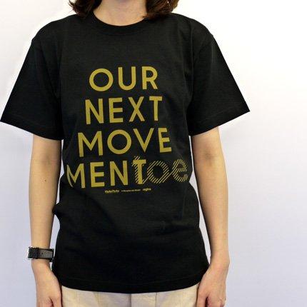 toe_OUR NEXT MOVEMENT_T_black