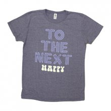 HAPPY_To The Next Tシャツ
