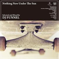 "DJ FUNNEL""Nothing New Under The Sun"" -MIX CD-"