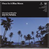 "DJ FUNNEL""ONCE IN A BLUE MOON"" -MIX CD-"