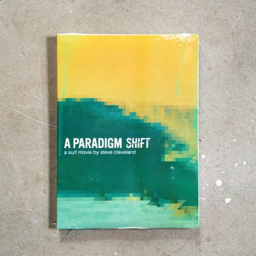 【A PARADIGM SHIFT】 -a surf film by STEVE CLEVELAND
