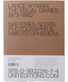 LANCE WYMAN: THE VISUAL DIARIES 1973-1982