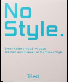 NO STYLE: ERNST KELLER 1891-1968