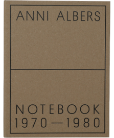 Anni Albers: Notebook 1972_1980