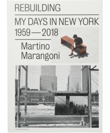 Rebuilding, My Days In New York / 1959-2018
