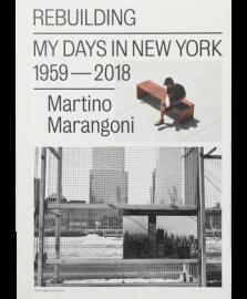 Rebuilding, My Days In New York / 1959-2018