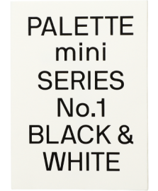 【再入荷】Pallete Mini Series 01:Black&White
