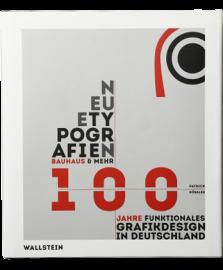 Neue Typografien: Bauhaus und Mmehr - 100 Jahre funktionales Grafik-Design in Deutschland