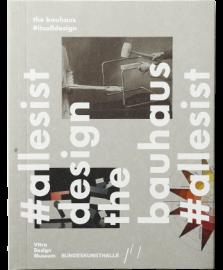The Bauhaus: #Itsalldesign. English ed.