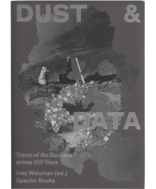 DUST & DATA Traces of the Bauhaus across 100 years