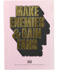 Make Enemies & Gain Fans