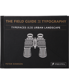The Field Guide to Typography Typefaces in the Urban Landscape