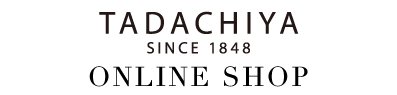 TADACHIYA Online Shop   田立屋 オンライン ショップ