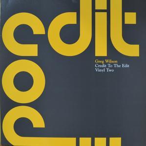 "GREG WILSON / CREDIT TO THE EDIT VINYL TWO (12"")"