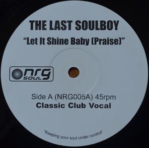 """LAST SOULBOY / LET IT SHINE BABY (PRAISE) (12"""")"""